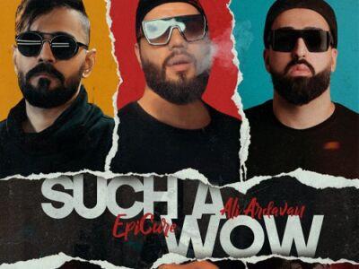 دانلود آهنگ جدید اپیکور و علی اردوان به نام Such A Wow
